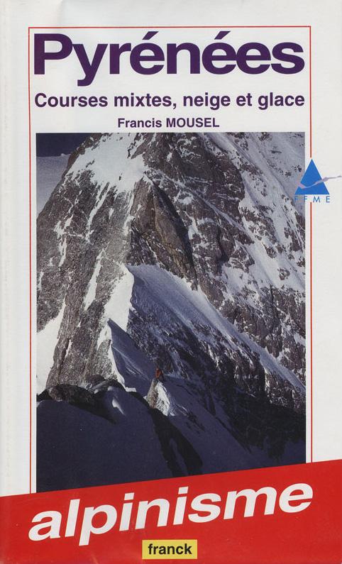 Topo escalade Pyrénées courses mixtes neige glace